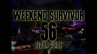 Weekend Survivor 56 [Lv. 60] - Floor Guide