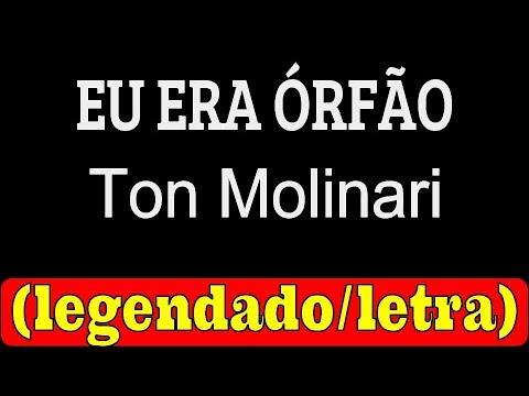 Eu Era Órfão - Ton Molinari (LETRA / LEGENDADO)