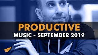 Productive Music Playlist | 2 Hour Mix | September 2019 | #EntVibes