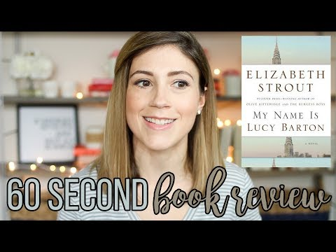 MY NAME IS LUCY BARTON BY ELIZABETH STROUT // 60 SECOND BOOK REVIEW