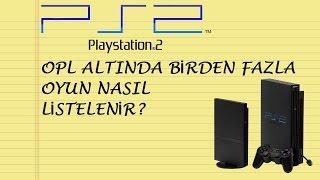 PS2 Softmod - Opl Altında Birden Fazla Oyun Nasıl Listelenir?