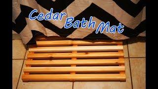 How To Make A Cedar Bath Mat