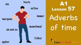A1 - Lesson 57 | Zeitadverbien | Adverbs of time | Learn German