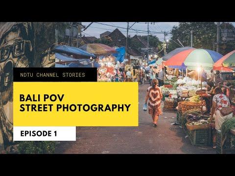 Episode #1 BALI POV STREET PHOTOGRAPHY