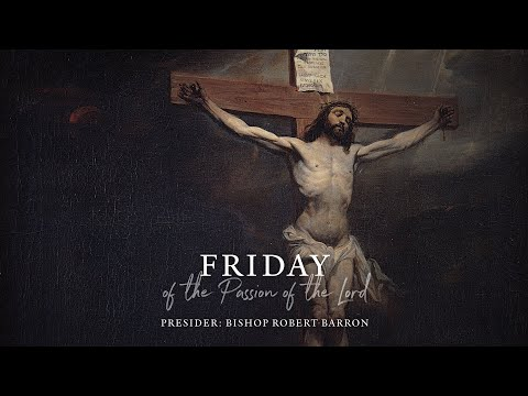 Good Friday Liturgy with Word on Fire (4/10/2020)
