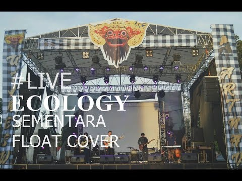 Ecology - Sementara (FLOAT Cover) | Live at ARTNAVAL 2017