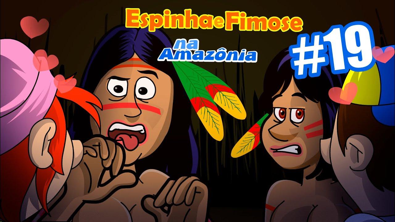 ESPINHA E FIMOSE TENTANDO SE DAR BEM COM AS NATIVAS!