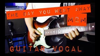 The Day You Went Away - M2M (Guitar Vocal)