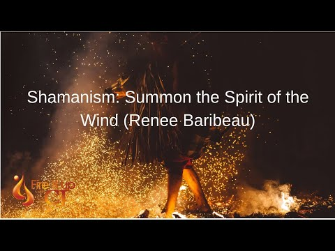 Shamanism: Summon the Spirit of the Wind (Renee Baribeau)