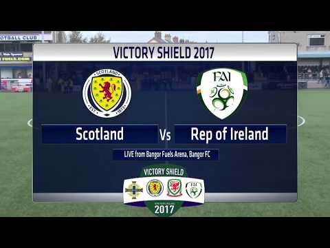 Victory Shield 2017 - Friday Match 1 -  Scotland V Republic of Ireland