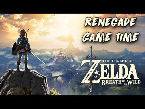Renegade Game Time - The Legend of Zelda: Breath of the Wild (Part 4)