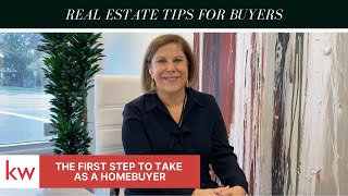 REAL ESTATE TIPS FOR BUYERS | The First Step to Take as a Homebuyer