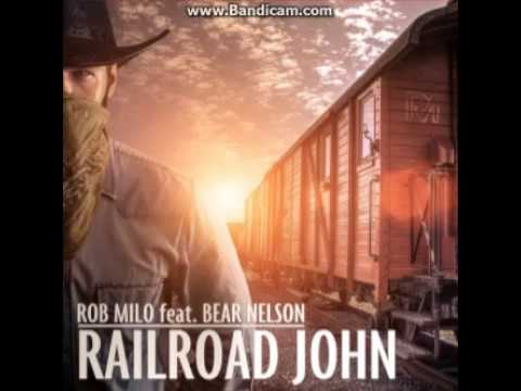 Railroad John - Rob Milo feat. Bear Nelson
