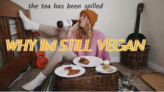 why im STILL vegan