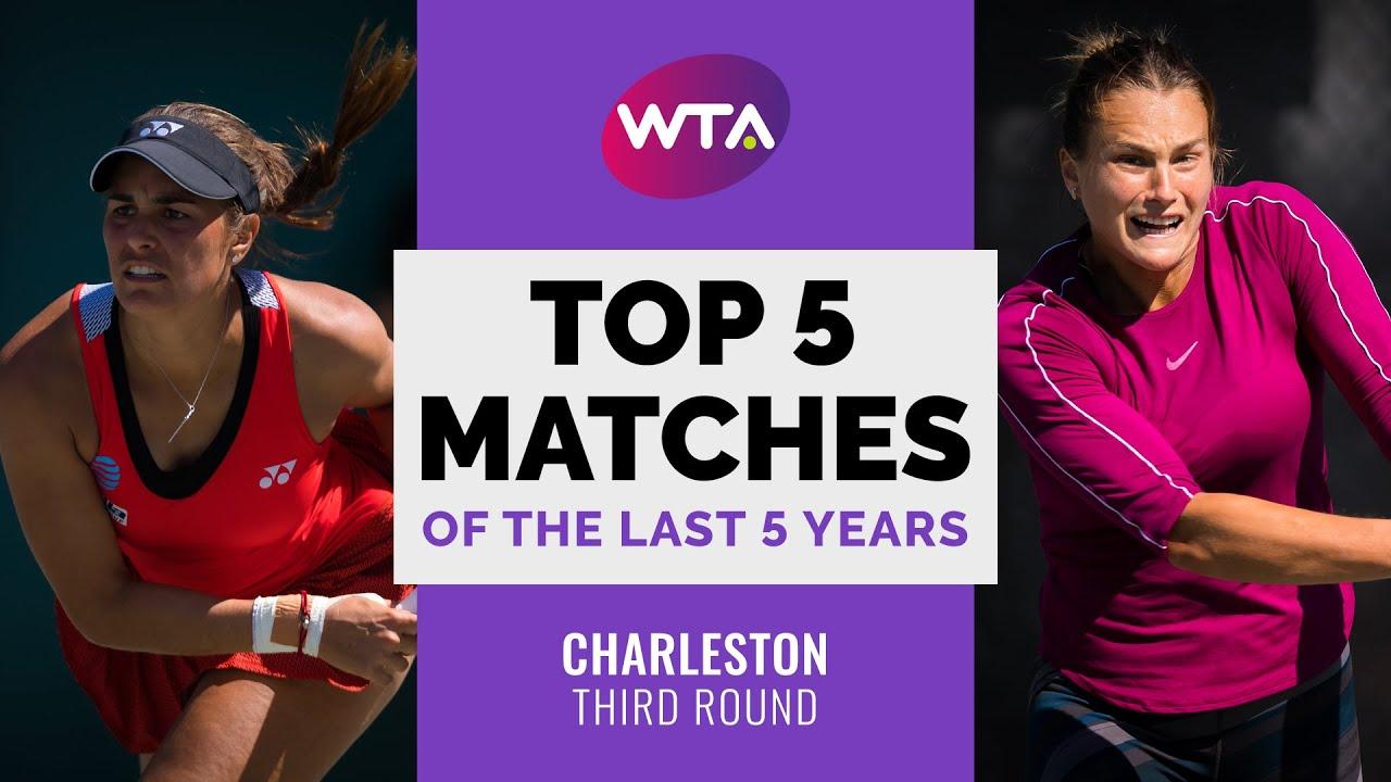 Charleston   Top 5 Third Round Matches of the Last 5 Years