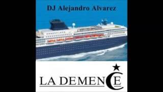 La Demence Cruise 2014 - Selected and Mixed by DJ Alejandro Alvarez
