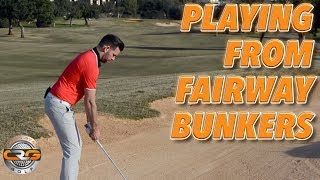 HOW TO PLAY FROM A FAIRWAY BUNKER