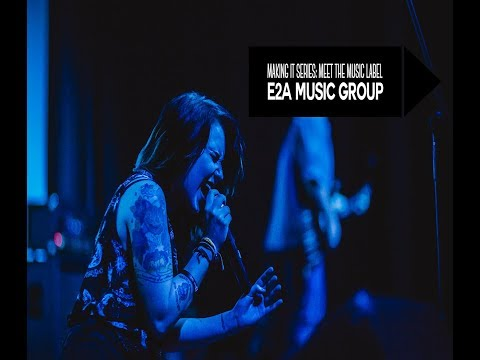 Making It Series: Meet the Team Behind E2A Music Group