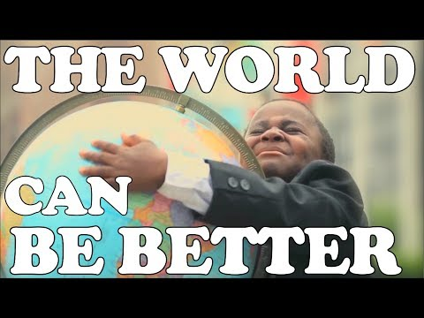 The World Can Be Better - Kid President Songified!