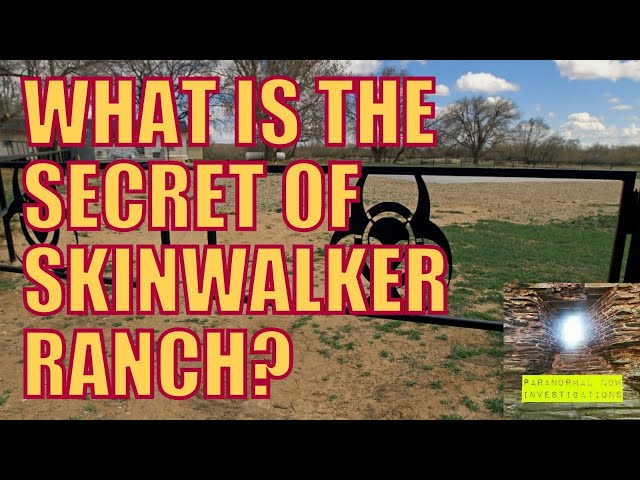 What is the secret of the SkinWalker Ranch?