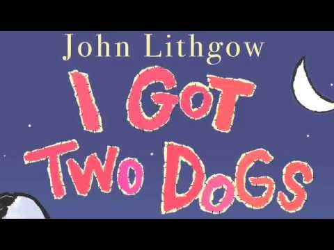 "John Lithgow sings ""I Got Two Dogs"""