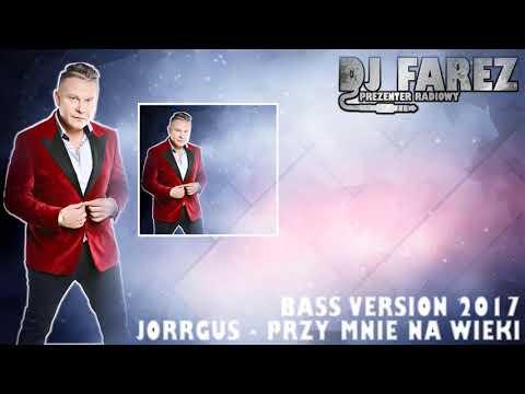 Jorrgus - Przy Mnie Na Wieki (Bass Version 2017) - (1080p FULL HD)