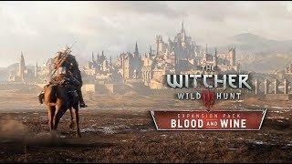 THE WITCHER 3: WILD HUNT - BLOOD AND WINE Part1