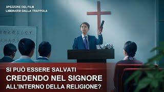 Si può essere salvati credendo nel Signore all'interno della religione?