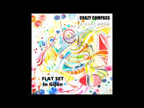 CRAZY COMPASS planet band - FLAT SET in Gijon (overnight train)