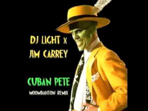 DJ Light X Jim Carrey - Cuban Pete (Moombahton Remix)