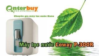 [Máy lọc nước Enterbuy] Máy lọc nước Coway P-300R