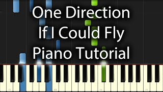 One Direction - If I Could Fly Tutorial (How To Play On Piano)