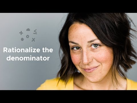 Why do we rationalize the denominator?