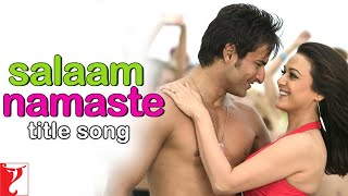 Salaam Namaste Full Title Song Saif Ali Khan Preity Zinta Kunal Vasundhara.mp3