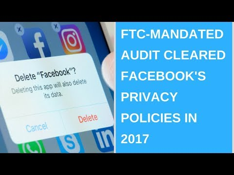 Daily Tech News - FTC-mandated audit cleared Facebook's privacy policies in 2017