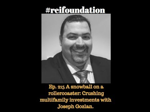 Ep. 215 A snowball on a rollercoaster: Crushing multifamily investments with Joseph Gozlan