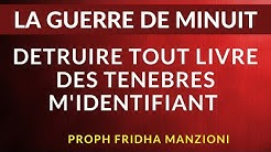 GUERRE DE MINUIT I DETRUIRE TOUT LIVRE DES TENEBRES BY PROPHETESSE FRIDHA DEBORAH
