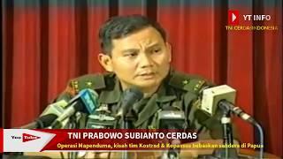INILAH TNI PRABOWO SUBIANTO YANG BERHASIL OPERASI PENYANDERAAN MAPENDUMA