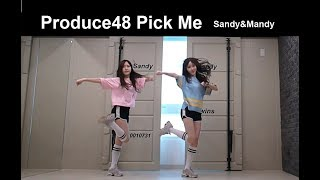 PRODUCE48 프로듀스48-내꺼야 (PICK ME) Dance cover by Sandyu0026Mandy