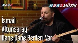 Dane Dane Benleri Var - İsmail Altunsaray
