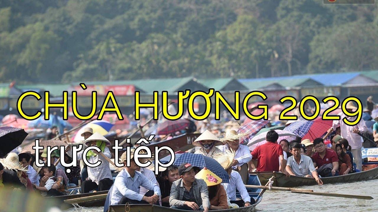Trực tiếp lễ hội Chùa Hương 2019