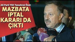 AK Parti YSK Temsilcisi Özel'den 'İstanbul Seçiminin İptali' Açıklaması
