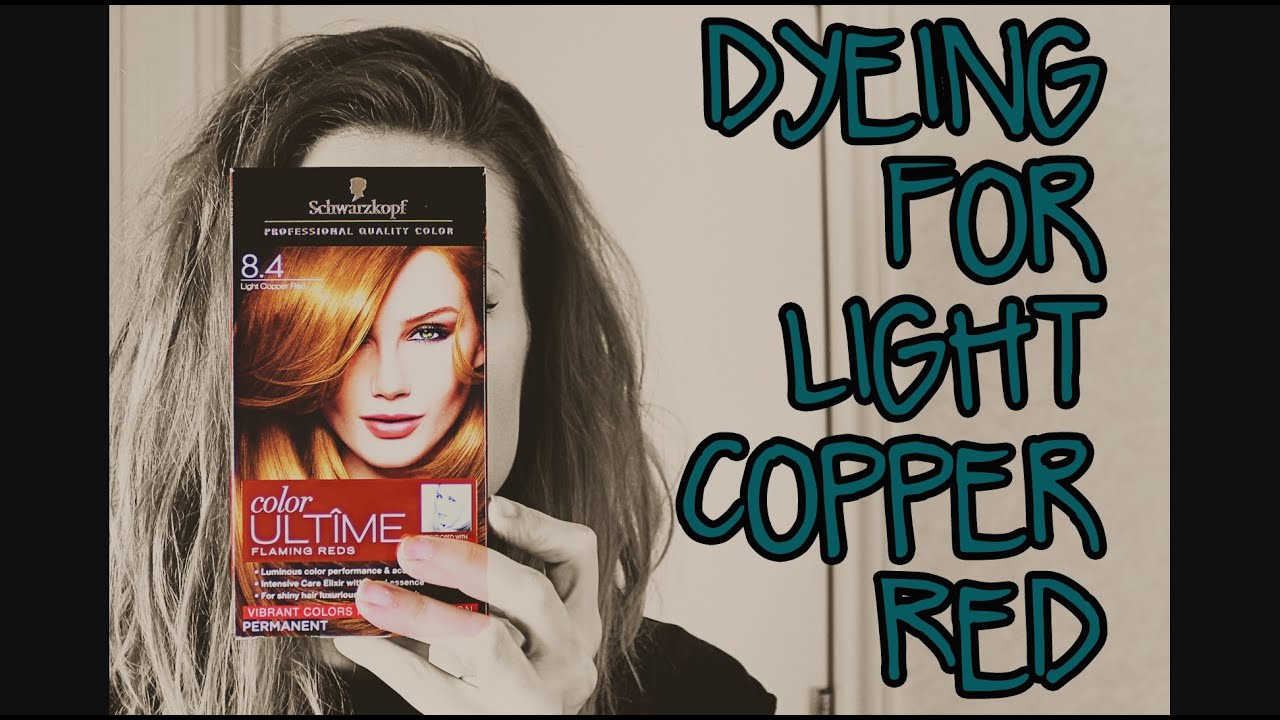 Dyeing For Schwarzkopf Light Copper Red 84 Youtube