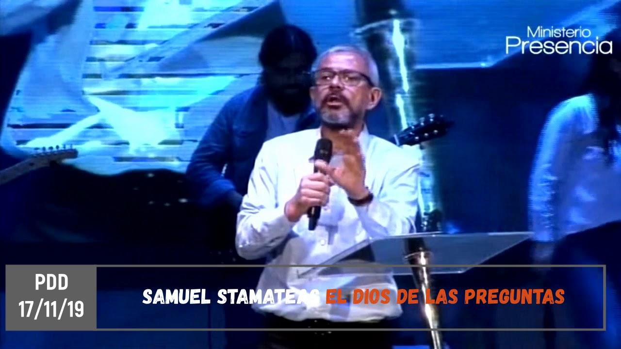 Samuel Stamateas El Dios De Las Preguntas 17/11/19
