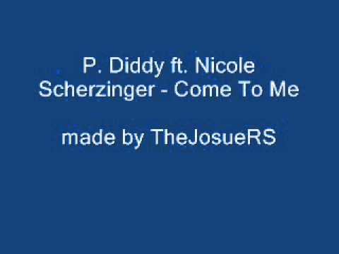 P  Diddy ft  Nicole Scherzinger   Come To Me