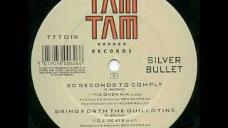 Silver Bullet - Bring forth the guillotine (d.j. beats)