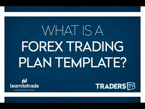 What is a Forex trading plan template? - TradersTV