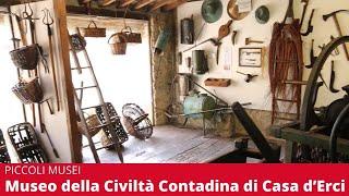 Piccoli musei, il Museo della Civiltà Contadina di Casa d'Erci a Borgo San Lorenzo