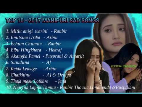 TOP 10  MANIPURI SAD SONG COLLECTION OF 2017