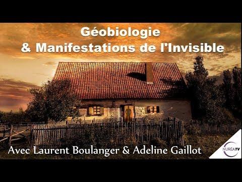 « Géobiologie et Manifestations de l'Invisible » avec Laurent Boulanger & Adeline Gaillot - NURÉA TV